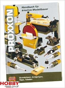 Proxxon HANDBOEK VOOR DE MODELBOUWER, 373 PAG. (ALLEEN DUITS)